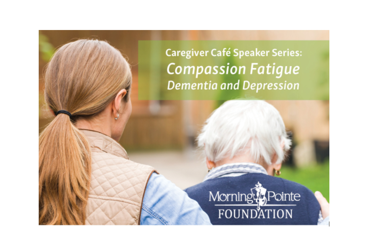 "Morning Pointe Foundation Presents ""Compassion Fatigue: Dementia and Depression"" May 22"