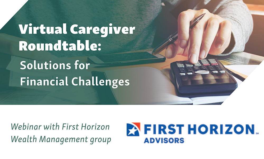 Virtual Caregiver Roundtable: Solutions for Financial Challenges